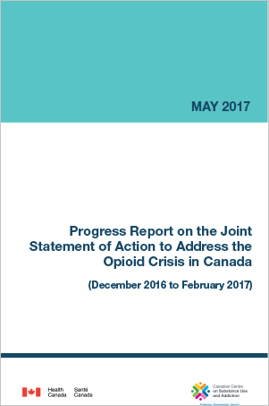 Progress Report on the Joint Statement of Action to Address the Opioid Crisis in Canada (May 2017)