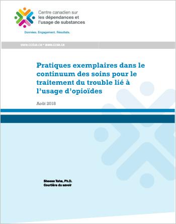 Pratiques exemplaires dans le continuum des soins pour le traitement du trouble lié à l'usage d'opioïdes