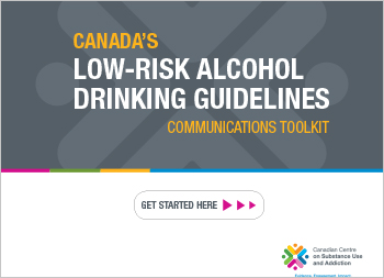 Canada's Low-Risk Alcohol Drinking Guidelines: Communications Toolkit