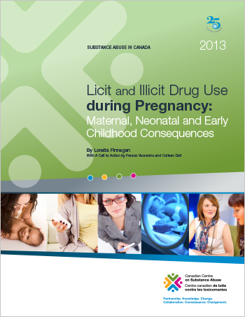 Licit and Illicit Drug Use during Pregnancy: Maternal, Neonatal and Early Childhood Consequences (Report)