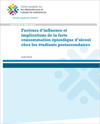 Facteurs d'influence et implications de la forte consommation épisodique d'alcool chez les étudiants postsecondaires (Rapport)