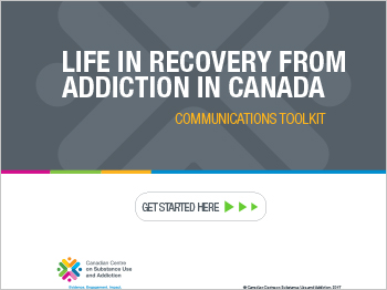 Life in Recovery from Addiction in Canada: Communications Toolkit