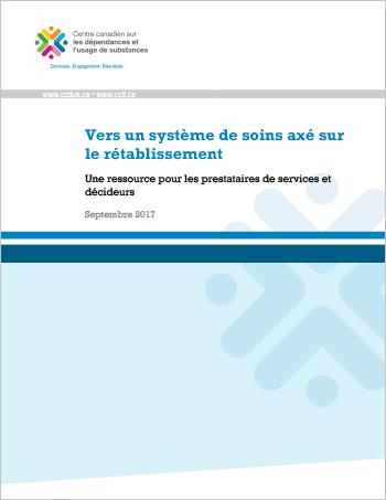 Vers un système de soins axé sur le rétablissement : Une ressource pour les prestataires de services et décideurs