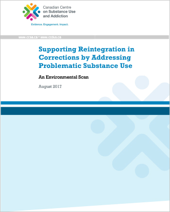 Supporting Reintegration in Corrections by Addressing Problematic Substance Use: An Environmental Scan