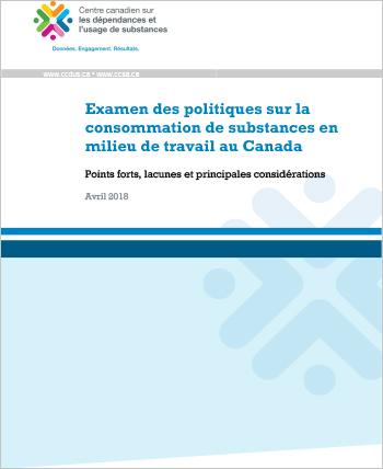 Examen des politiques sur la consommation de substances en milieu de travail au Canada : Points forts, lacunes et principales considérations
