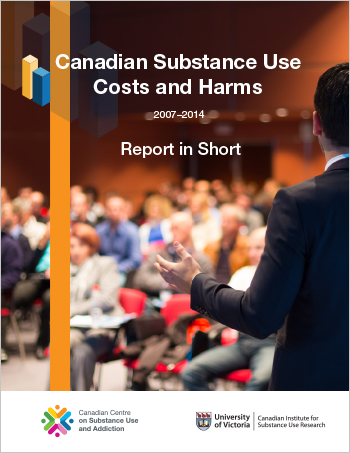 Canadian Substance Use Costs and Harms: 2007–2014 (Report in Short)