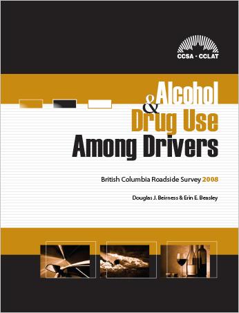 Alcohol and Drug Use Among Drivers: British Columbia Roadside Survey 2008