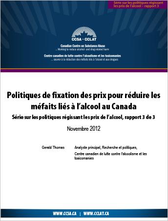 Politiques de fixation des prix pour réduire les méfaits liés à l'alcool au Canada (Série sur les politiques régissant les prix de l'alcool)