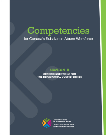 Competencies for Canada's Substance Abuse Workforce: Section II –  Generic Questions for the Behavioural Competencies
