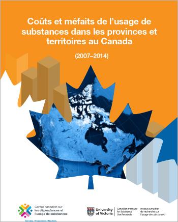 Coûts et méfaits de l'usage de substances dans les provinces et territoires au Canada : 2007-2014