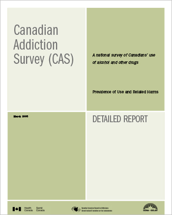 Canadian Addiction Survey (CAS): A National Survey of Canadians Use of Alcohol and Other Drugs: Prevalence of Use and Related Harms: Detailed Report