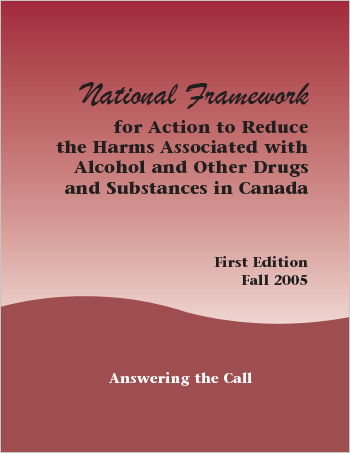 National Framework for Action to Reduce the Harms Associated with Alcohol and Other Drugs and Substances in Canada