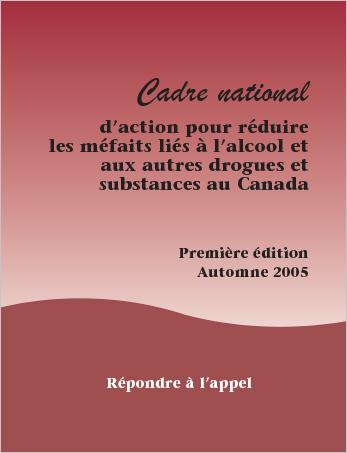 Cadre national d'action pour réduire les méfaits liés à l'alcool et aux autres drogues et substances au Canada