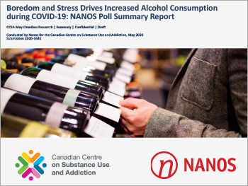 Boredom and Stress Drives Increased Alcohol Consumption during COVID-19: NANOS Poll Summary Report
