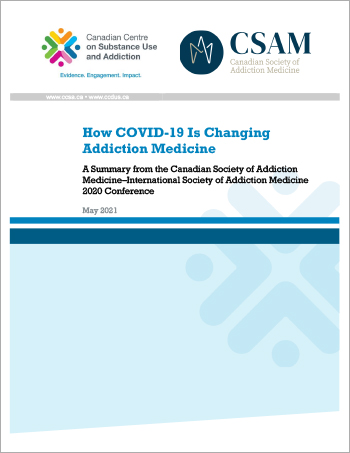 How COVID-19 Is Changing Addiction Medicine: A Summary from the Canadian Society of Addiction Medicine–International Society of Addiction Medicine 2020 Conference