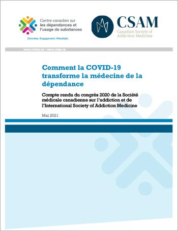 Comment la COVID-19 transforme la médecine de la dépendance : compte rendu du congrès 2020 de la Société médicale canadienne sur l'addiction et de l'International Society of Addiction Medicine