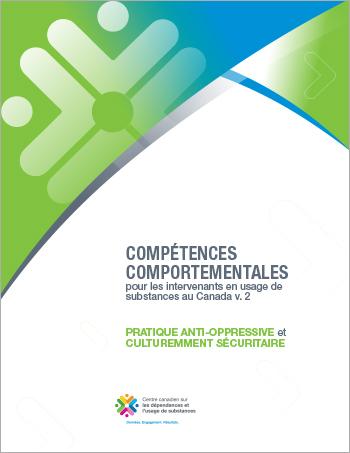 Pratique anti-oppressive et culturemment sécuritaire (Compétences comportementales pour les intervenants en usage de substances au Canada)