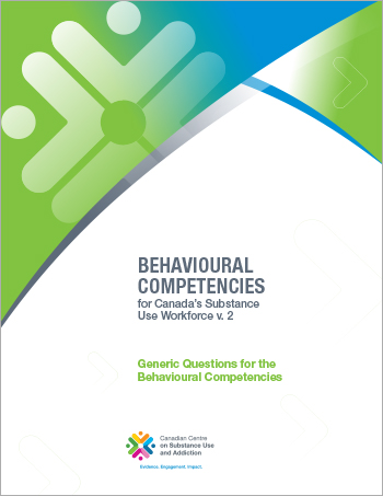 Generic Questions for the Behavioural Competencies (Behavioural Competencies for Canada's Substance Use Workforce)