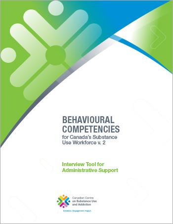 Interview Tool for Administrative Support (Behavioural Competencies for Canadas Substance Use Workforce)