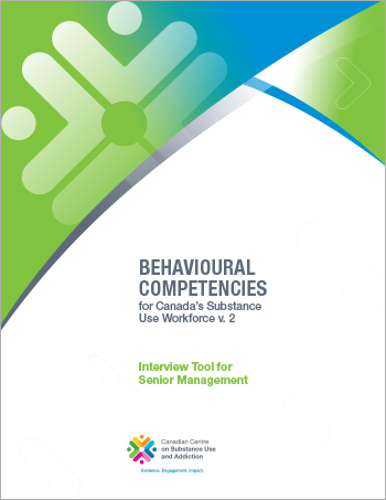 Interview Tool for Senior Management (Behaivoural Competencies for Canada's Substance Use Workforce)