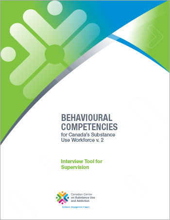 Interview Tool for Supervision (Behavioural Competencies for Canadas Substance Use Workforce)