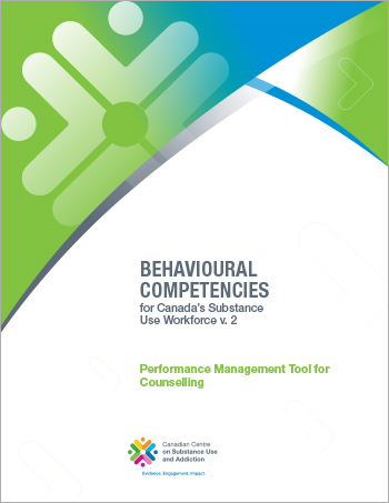Performance Management Tool for Counselling (Behavioural Competencies for Canada's Substance Use Workforce)