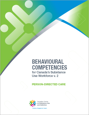 Person-directed Care (Behavioural Competencies for Canadas Substance Use Workforce)