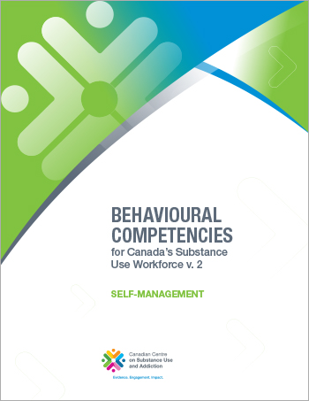 Self-management (Behavioural Competencies for Canada's Substance Use Workforce)
