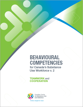 Teamwork and Cooperation (Behavioural Competencies for Canada's Substance Use Workforce)