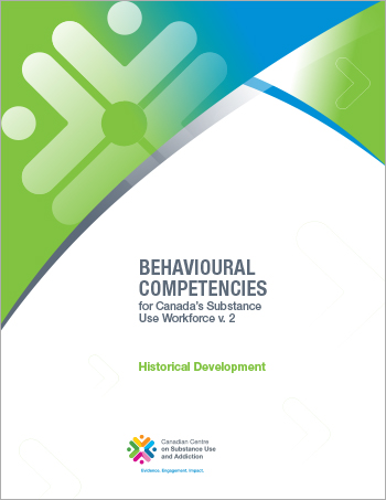 Historical Development (Behavioural Competencies for Canada's Substance Use Workforce)