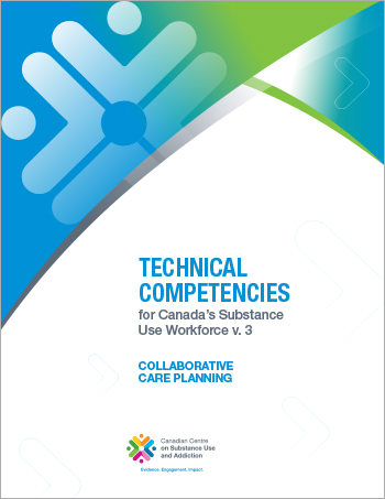 Collaborative Care Planning (Technical Competencies for Canada's Substance Use Workforce)