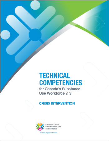 Crisis Intervention (Technical Competencies for Canada's Substance Use Workforce)