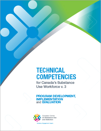 Program Development, Implementation and Evaluation (Technical Competencies for Canada's Substance Use Workforce)