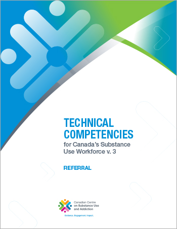 Referral (Technical Competencies for Canada's Substance Use Workforce)