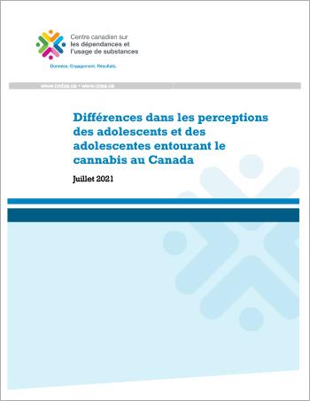 Différences dans les perceptions des adolescents et des adolescentes entourant le cannabis au Canada [rapport]