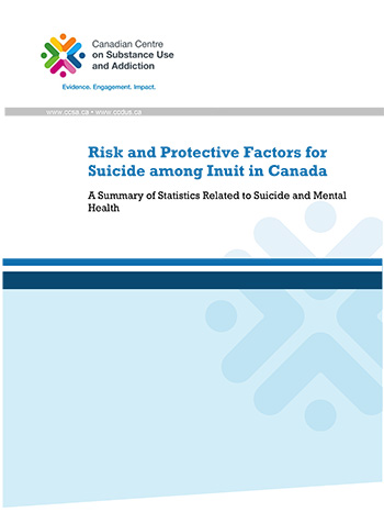 Risk and Protective Factors for Suicide among Inuit in Canada: A Summary of Statistics Related to Suicide and Mental Health